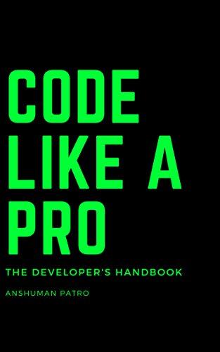 Code Like A Pro: The Developer's Handbook (English Edition)