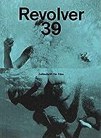 Revolver 39: Die Zeitschrift fuer Film