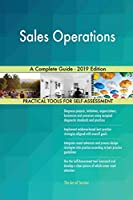 Sales Operations A Complete Guide - 2019 Edition