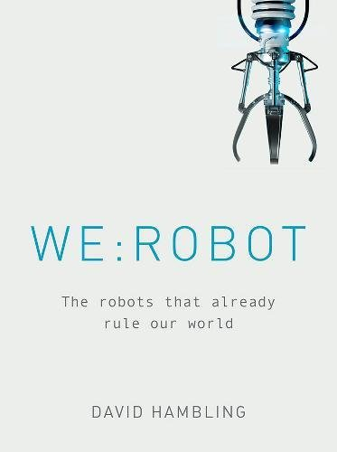 [画像:WE: ROBOT: The robots that already rule our world]