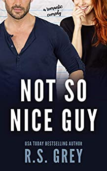 Not So Nice Guy by [Grey, R.S.]