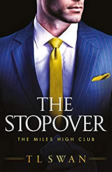 The Stopover (The Miles High Club Book 1) by [Swan, T L]