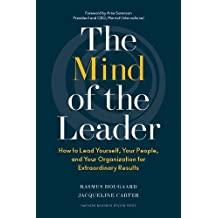 The Mind of a Leader: How to Lead Yourself, Your People, and Your Organization for Extraordinary Results