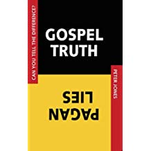 Gospel Truth, Pagan Lies: Can You Tell the Difference?