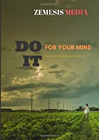 DO IT FOR YOUR MIND: THE EDUCATION FOR GOOD MIND