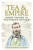 Tea and Empire: James Taylor in Victorian Ceylon