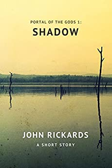 Portal of the Gods 1: Shadow by [Rickards, John]