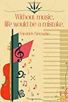 Without Music Life Would be a Mistake: Sheet music book DIN-A5 with 100 pages of empty staves for music students and composers for melodies and music notation
