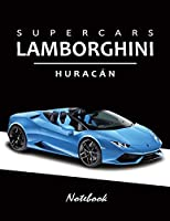 "Supercars Lamborghini Huracan Notebook: for boys & Men, Dream Cars Lamborghini Journal / Diary / Notebook, Lined Composition Notebook, Ruled, Letter Size(8.5"" x 11"") Large"