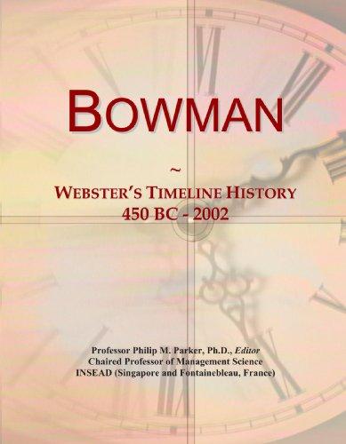 Bowman: Webster's Timeline History, 450 BC - 2002