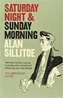 Saturday Night and Sunday Morning by Alan Sillitoe(1905-06-28)