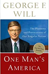 One Man's America: The Pleasures and Provocations of Our Singular Nation Kindle Edition