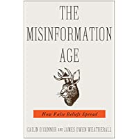 The Misinformation Age: How False Beliefs Spread (English Edition)