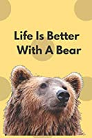 Life Is Better With A Bear: Blank Lined Hunter Notebook Journal & Planner | Funny Humor Cat Lover Notebook Gift