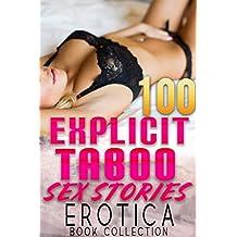 EXPLICIT TABOO SEX STORIES : 100 EROTICA BOOK COLLECTION