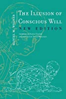 The Illusion of Conscious Will (The MIT Press)【洋書】 [並行輸入品]