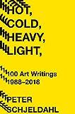 Hot, Cold, Heavy, Light, 100 Art Writings 1988-2018 画像
