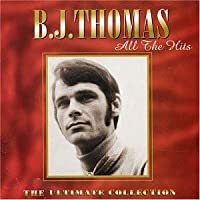All The Hits: The Ultimate Collection by B.J. THOMAS (2005-08-02)