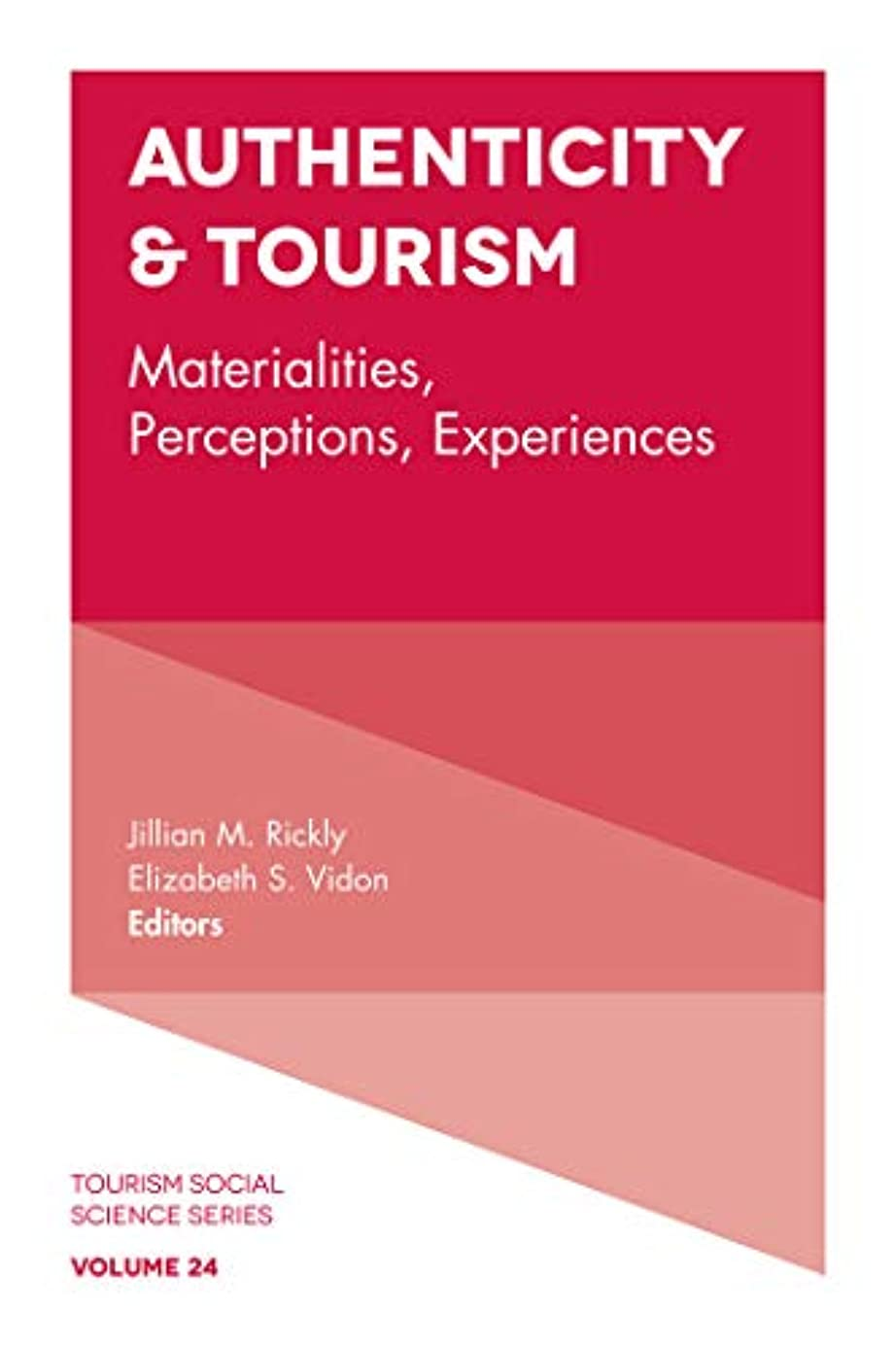 アルネ複製する多様性Authenticity & Tourism: Materialities, Perceptions, Experiences (Tourism Social Science Series Book 24) (English Edition)