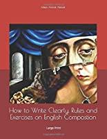 How to Write Clearly. Rules and Exercises on English Compostion: Large Print