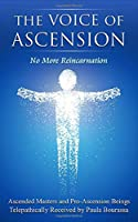 The Voice of Ascension: No More Reincarnation