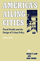 America's Ailing Cities: Fiscal Health and the Design of Urban Policy