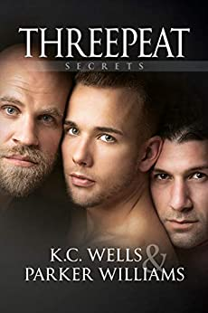 Threepeat (Secrets Book 3) by [Wells, K.C., Williams, Parker]