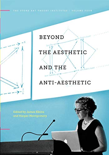 Download Beyond the Aesthetic and the Anti-Aesthetic (The Stone Art Theory Institutes) 0271060735