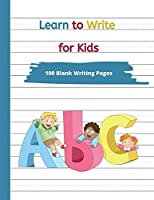 Learn to Write for Kids: Handwriting Practice Paper for Kids Age 3 (Learning to Write for 3 Year Old)