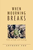 When Mourning Breaks - Tales of Hope and Healing [並行輸入品]