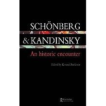 Schonberg and Kandinsky: An Historic Encounter