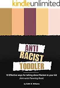 Anti-racist Toddler: 10 Effective ways for talking about Racism to your kid (Anti-racist Parenting Book) (English Edition)