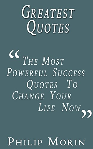 Greatest Quotes The Most Powerful Success Quotes To Change Your Best Powerful Quotes About Life