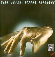 Tiptoe Tapdance by Hank Jones (1990-01-01)