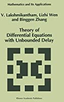 Theory of Differential Equations with Unbounded Delay (Mathematics and Its Applications)