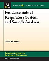 Fundamentals of Respiratory Sounds and Analysis (Synthesis Lectures on Biomedical Engineering)
