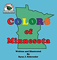Colors of Minnesota (Lettuce Read about Colors)