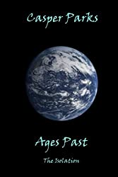 Ages Past (The Isolation Book 1) (English Edition)