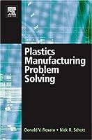 Plastics Manufacturing Problem Solving【洋書】 [並行輸入品]