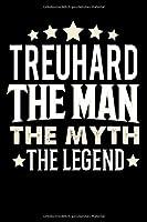 Notizbuch: Treuhard The Man The Myth The Legend (120 gepunktete Seiten als u.a. Tagebuch, Reisetagebuch fuer Vater, Ehemann, Freund, Kumpe, Bruder, Onkel und mehr)