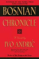 Bosnian Chronicle: A Novel