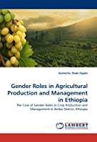 Gender Roles in Agricultural Production and Management in Ethiopia
