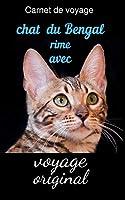 Carnet de voyage chat du Bengal: rime avec   voyage original