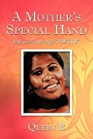 A Mother's Special Hand: Life Stories Through Poetry