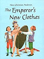 Emperor's New Clothes (Grimm's and Anderson)