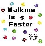 Walking is Faster