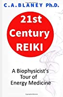 21st Century Reiki: A Biophysicist's Tour of Energy Medicine