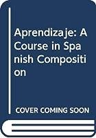 Aprendizaje: A Course in Spanish Composition