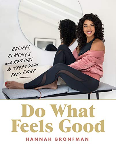 Do What Feels Good: Recipes, Remedies and Routines...