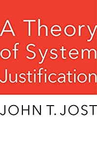 A Theory of System Justification (English Edition)